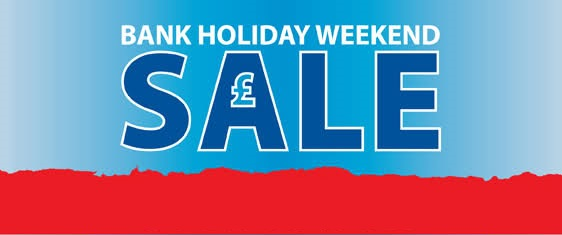 Great Offers throughout this Bank Holiday Weekend